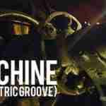 Machine (Electric Groove)